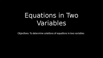 Equations in Two Variables - PowerPoint Lesson (11.2)