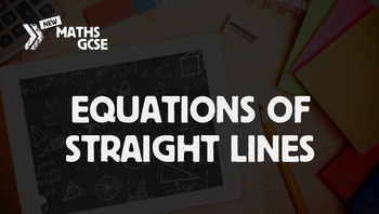 Equations of Straight Lines - Complete Lesson