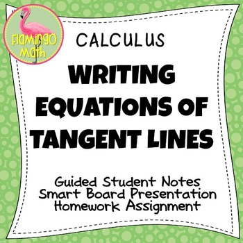 Calculus: Writing Equations of Tangent Lines