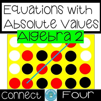 Equations with Absolute Values (Algebra 2) Connect Four
