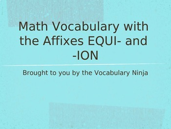 Equi Prefix and -ion as a Suffix Lesson