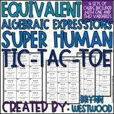 Equivalent Algebraic Expressions SUPER Human Tic-Tac-Toe (