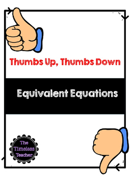 Equivalent Equations Review (Thumbs Up, Thumbs Down)