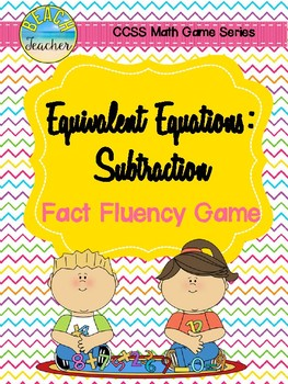 Equivalent Equations: Subtraction Fact Fluency Game 1.OA.6 & 1.OA.7
