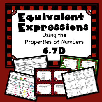 Equivalent Expressions using the Properties of Numbers TEKS 6.7D
