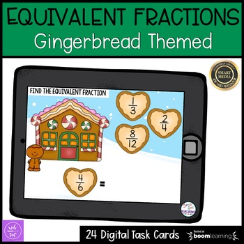 Equivalent Fractions   Boom Cards   Gingerbread Theme
