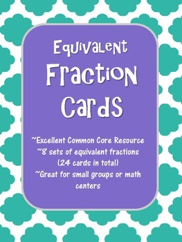 Equivalent Fraction Cards: A Common Core Resource