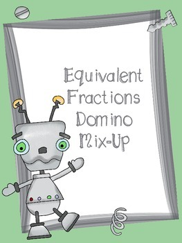 Equivalent Fraction Domino Mix-Up Math Game