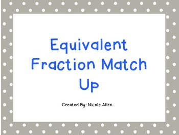 Equivalent Fraction Match Up