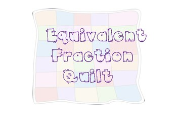 Equivalent Fraction Quilt