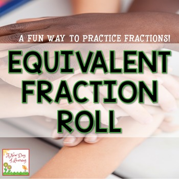Equivalent Fraction Roll - Math Center