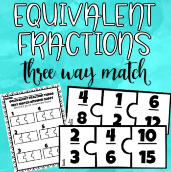 Equivalent Fractions 3 Way Match