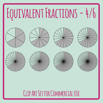 Equivalent Fractions - 4/6 - Four Sixths Math Clip Art Set Commercial Use