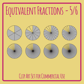 Equivalent Fractions - 5/6 - Four Sevenths Math Clip Art Set Commercial Use
