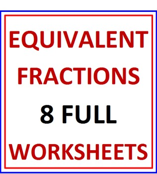 Equivalent Fractions 8 Worksheets