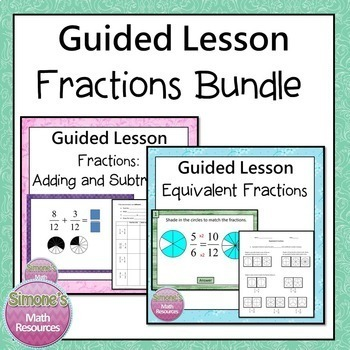 Equivalent Fractions, Adding Fractions Guided  Lesson Bundle