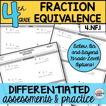 Equivalent Fractions Assessments or Practice Differentiated
