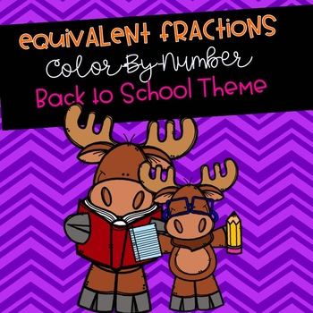 Equivalent Fractions Color-By-Number Back To School Themed