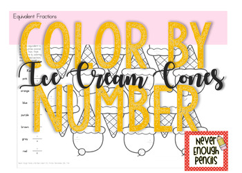 Equivalent Fractions Color By Number- Ice Cream Cones