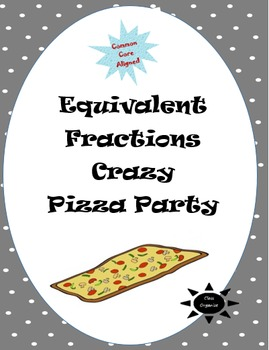 Equivalent Fractions Crazy Pizza Party