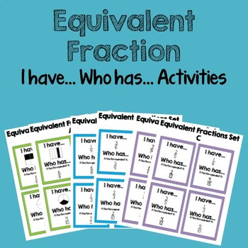 Equivalent Fractions I have Who Has Activities