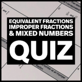 Equivalent Fractions, Improper Fractions, and Mixed Numbers Quiz