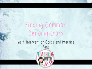 Creating Common Denominators Intervention Cards and Practice Page