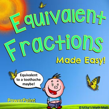 Equivalent Fractions Made Easy (PowerPoint Only)