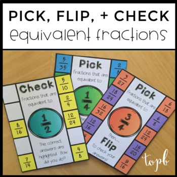 Equivalent Fractions - Pick, Flip, and Check