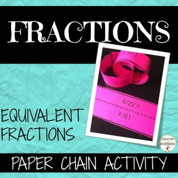 Equivalent Fractions: Practice and Review Paper Chain Acti