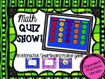 Math QUIZ SHOW! An Equivalent Fractions SMARTboard Review Game