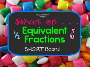 Equivalent Fractions SMART Board Lesson