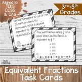 Equivalent Fractions Task Cards | TEKS 3.2d | TEKS 4.3c |
