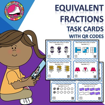 Equivalent Fractions Task Cards with QR Codes