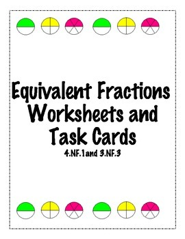 Equivalent Fractions: Worksheets and Task Cards