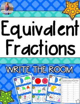Equivalent Fractions Write the Room!