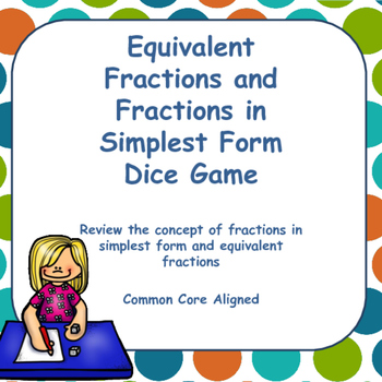 Fractions:  Equivalent Fractions and Fractions in Simplest Form Dice Game