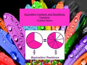 Equivalent Fractions and Simplifying Fractions Guided Notes PowerPoint