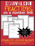 Equivalent Fractions on a Number Line: Complete 8-Page Lesson Packet + Exit Quiz
