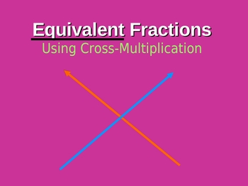 Equivalent Fractions using Cross Multiplication