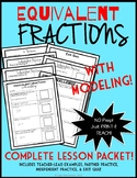 Equivalent Fractions with Modeling, Complete Fraction Lesson Packet & Exit Quiz