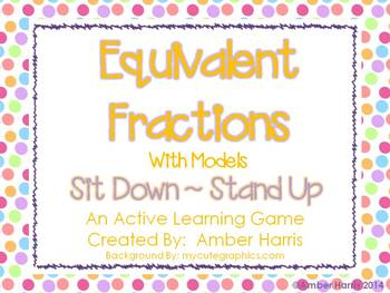 Equivalent Fractions with Models Sit Down Stand Up Active