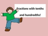 Equivalent Fractions with tenths and hundredths powerpoint!