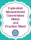 Equivalent Measurement Conversion - Notes and Practice Sheet