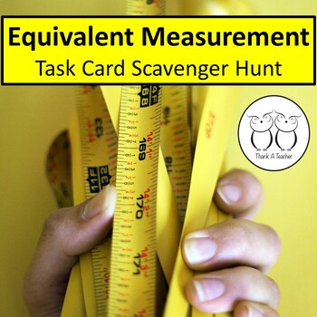 Equivalent Measurement : Math  Task Card Scavenger Hunt 4t