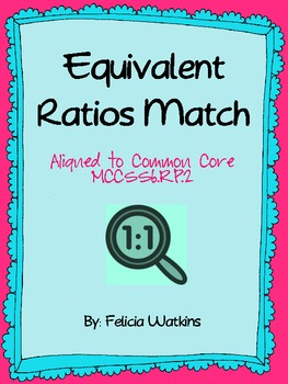 Equivalent Ratios Match-Up *Common Core Aligned*