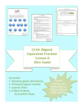 3rd/4th Grade CCSS Math- Equivalent Fraction dice game, lesson and exit tickets