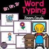 Er, Ur, Ir Word Typing Boom Cards