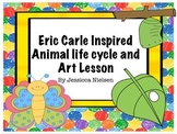 Eric Carle Art and Animal Life Cycle Lessons