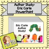 Eric Carle Author Study PowerPoint Presentation